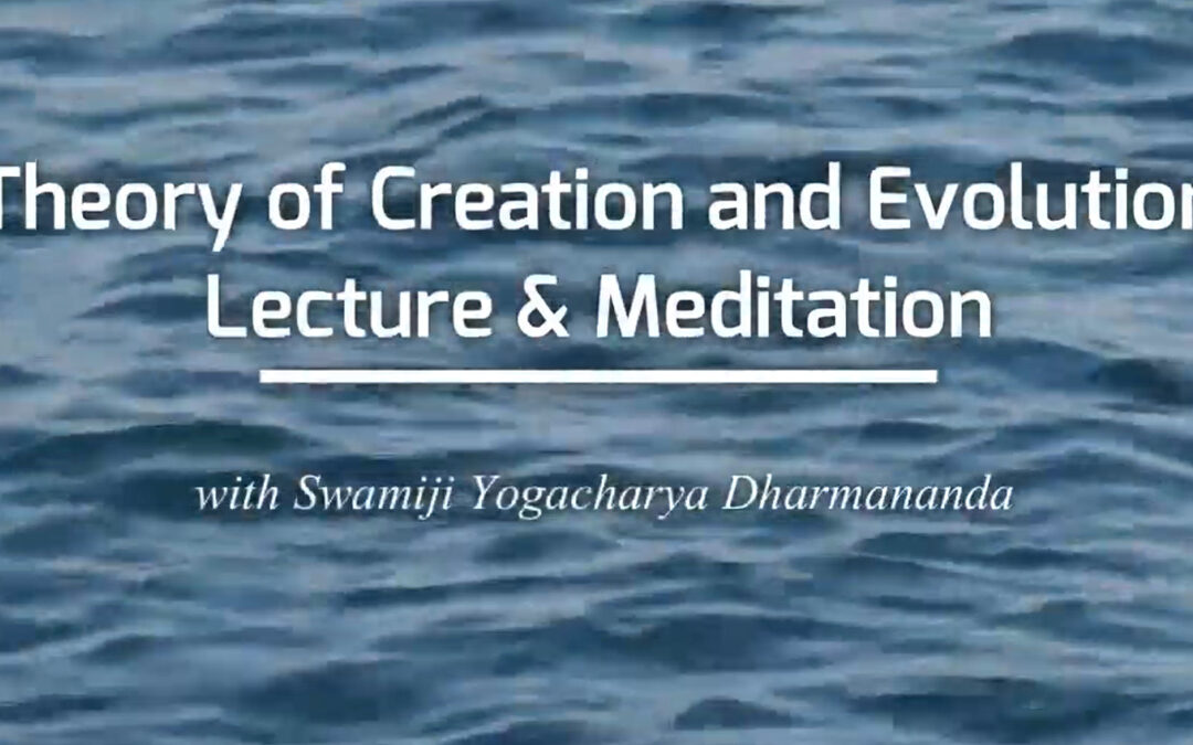 Swamiji presents: Theory of Creation and Evolution– RECORDING AVAILABLE!