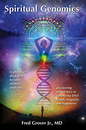Spiritual Genomics by Fred Grover Jr., M.D.