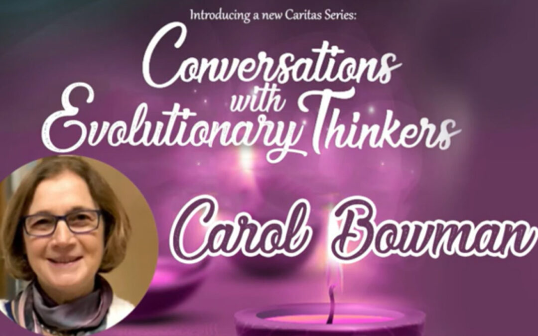 Conversations with Evolutionary Thinkers: Carol Bowman – RECORDING AVAILABLE!