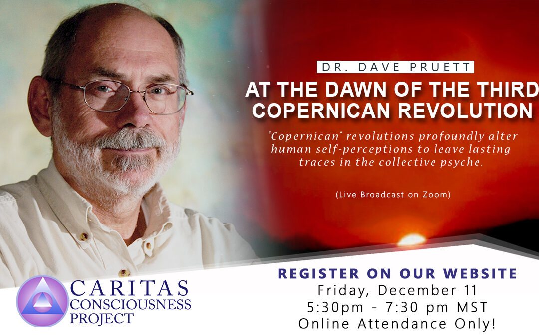 At the Dawn of the Third Copernican Revolution with Dr. Dave Pruett