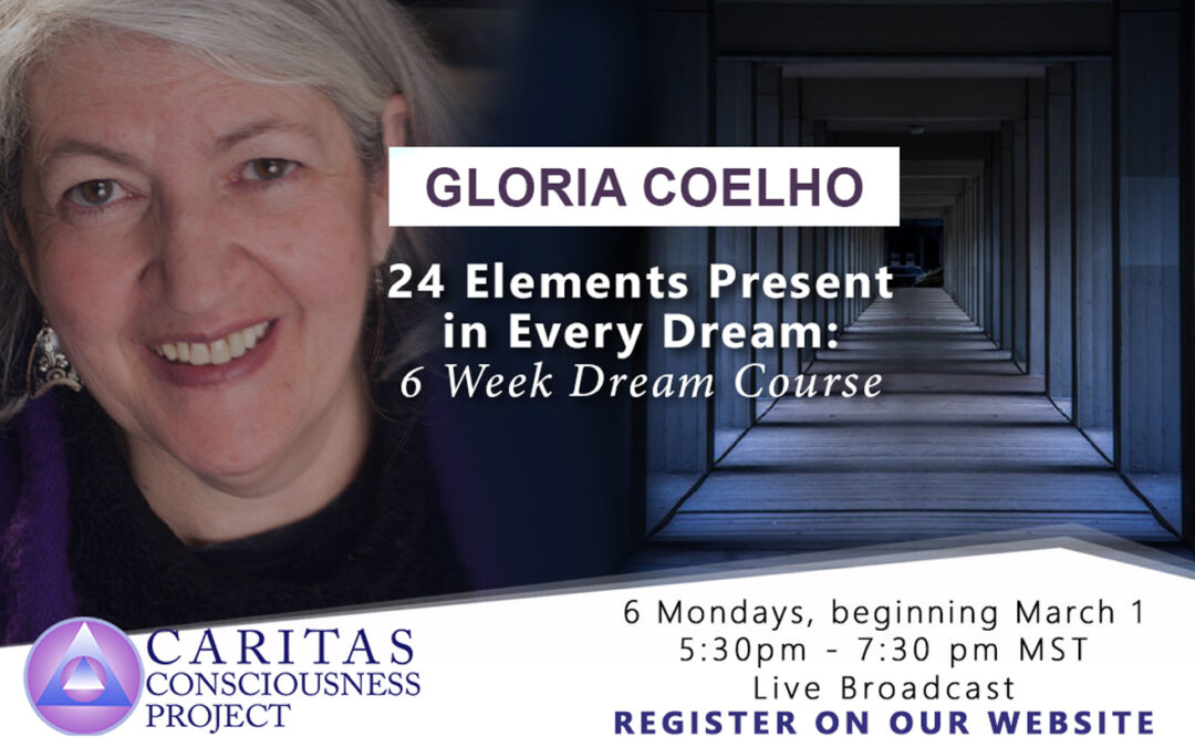 March 1  24 Elements Present in Every Dream: 6-Week Dream Course with Gloria Coelho