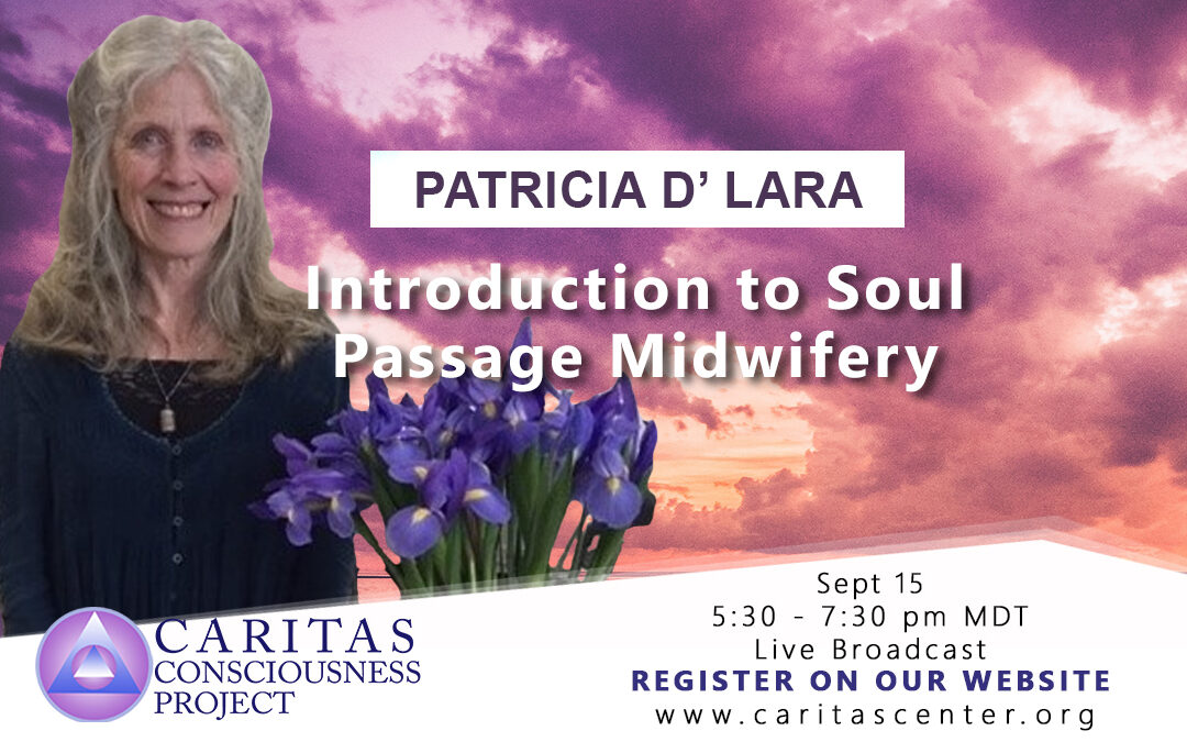 Sept 15   Introduction to Soul Passage Midwifery with Patricia L' Dara