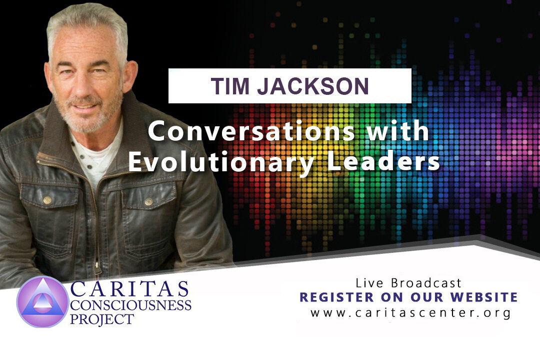 Sept 18 Rescheduled New Date TBD   Conversations with Evolutionary Leaders: Tim Jackson